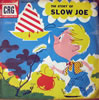 The Story Of Slow Joe